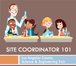 School and Site Coordinator Online Registration opens @ LA County Science Fair | Los Angeles | California | United States